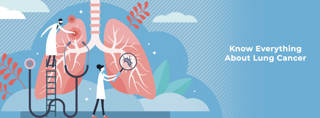 Know Everything About Lung Cancer To Curb Its Threat
