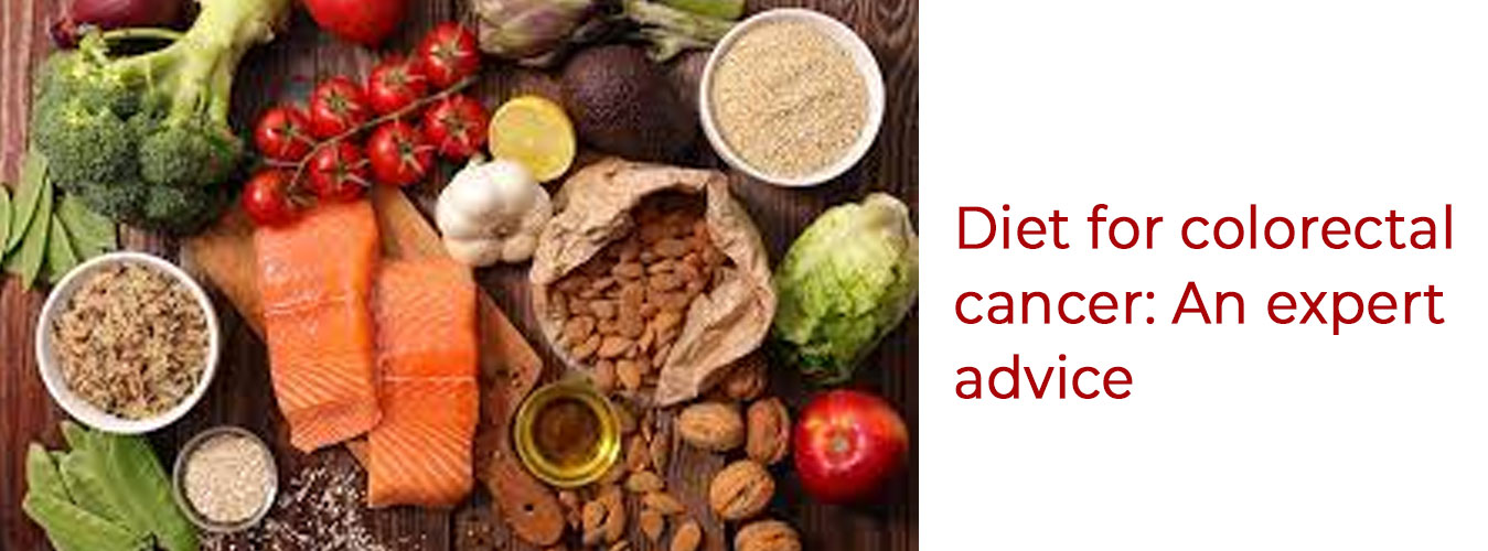 Diet for colorectal cancer: An expert advice